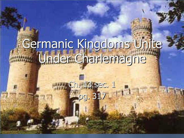 germanic kingdoms unite under charlemagne n.