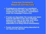 campaign statements return of contributions