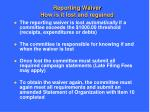 reporting waiver how is it lost and regained