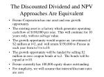 the discounted dividend and npv approaches are equivalent