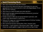 6 batch processing mode