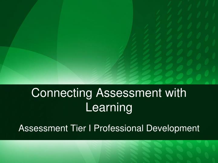 Connecting assessment with learning