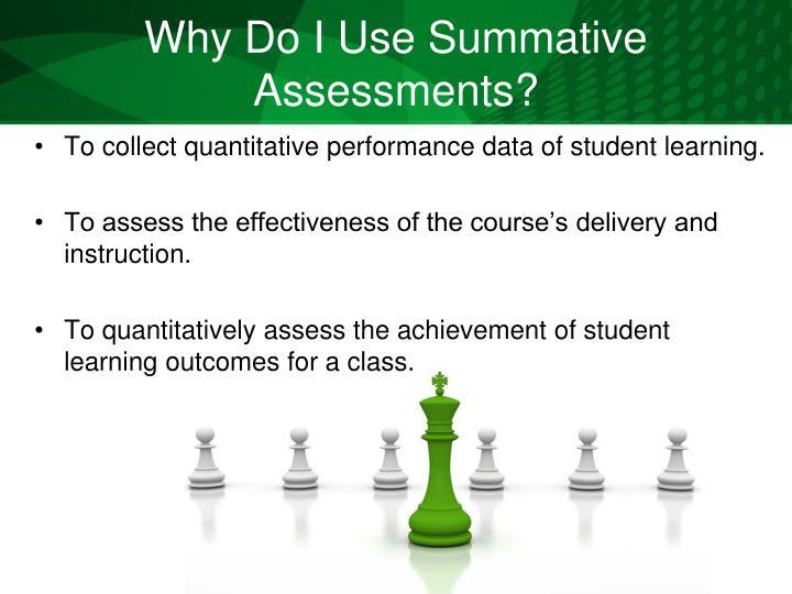 Why Do I Use Summative Assessments?