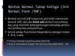 bentuk normal tahap ketiga 3rd normal form 3nf