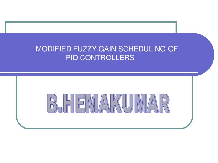 modified fuzzy gain scheduling of pid controllers n.