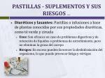 pastillas suplementos y sus riesgos cont