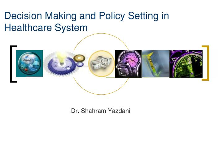 decision making and policy setting in healthcare system n.