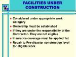 facilities under construction