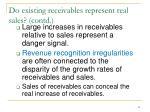 do existing receivables represent real sales contd