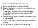 six conditions sfas no 48