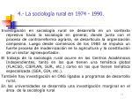 4 la sociolog a rural en 1974 1990