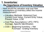 1 inventories the importance of inventory valuation