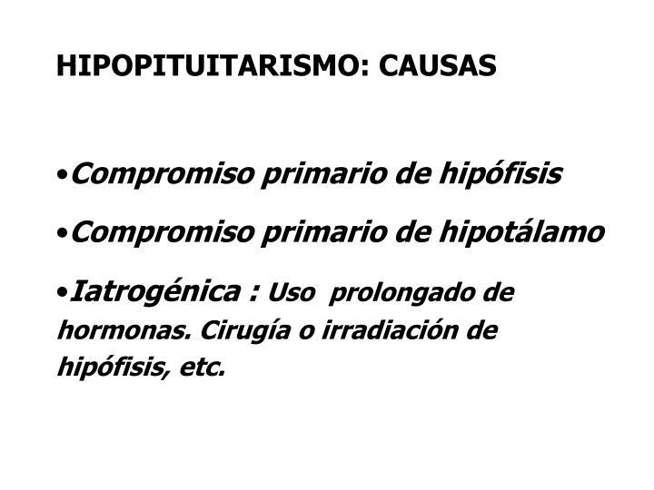 HIPOPITUITARISMO: CAUSAS