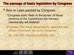 the passage of basic legislation by congress