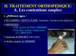 ii traitement orthopedique a les contentions souples