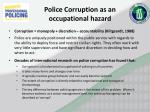 police corruption as an occupational hazard