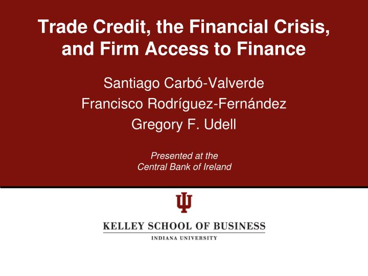 trade credit the financial crisis and firm access to finance n.