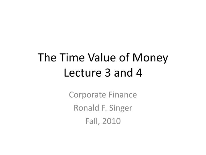 the time value of money lecture 3 and 4 n.