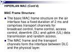 hiperlan mac cont d mac frame structure