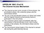 hiperlan mac cont d the channel access mechanism