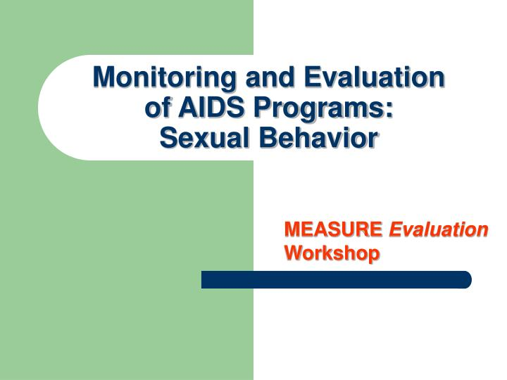 monitoring and evaluation of aids programs sexual behavior n.