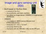 image and gyro sensing unit igs