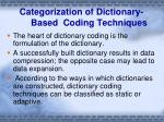 categorization of dictionary based coding techniques