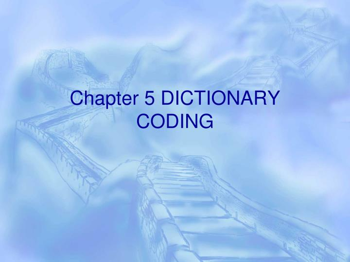 chapter 5 dictionary coding n.