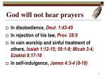 god will not hear prayers