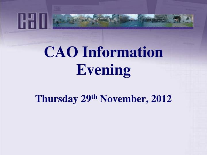 cao information evening thursday 29 th november 2012 n.