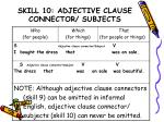skill 10 adjective clause connector subjects1