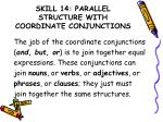 skill 14 parallel structure with coordinate conjunctions