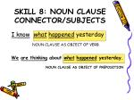 skill 8 noun clause connector subjects