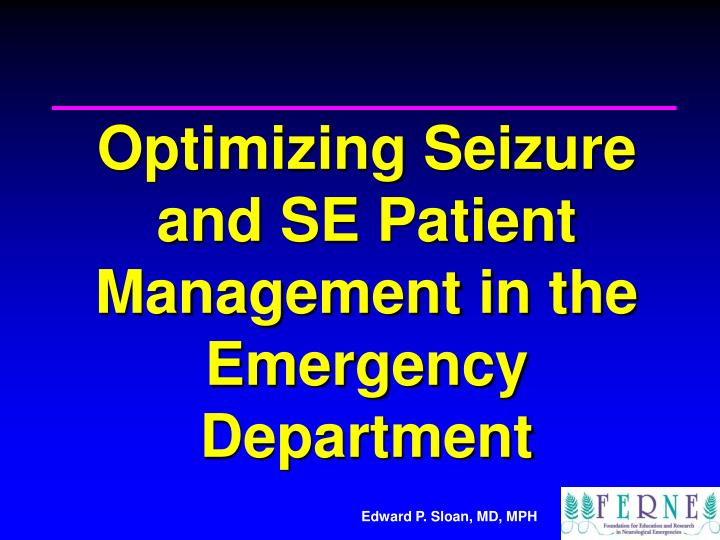 optimizing seizure and se patient management in the emergency department n.