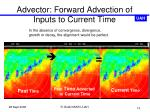 advector forward advection of inputs to current time