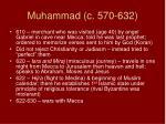 muhammad c 570 632