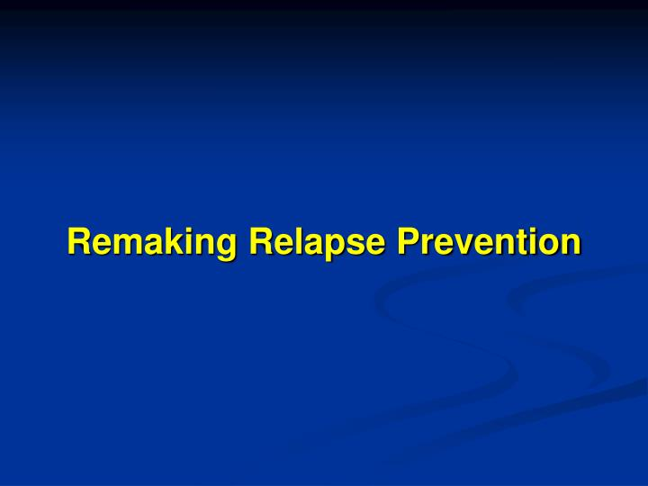 remaking relapse prevention n.