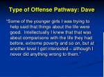 type of offense pathway dave1