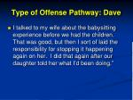 type of offense pathway dave2