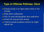 type of offense pathway dave3