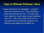 type of offense pathway dave7