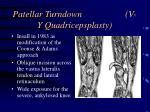 patellar turndown v y quadricepsplasty