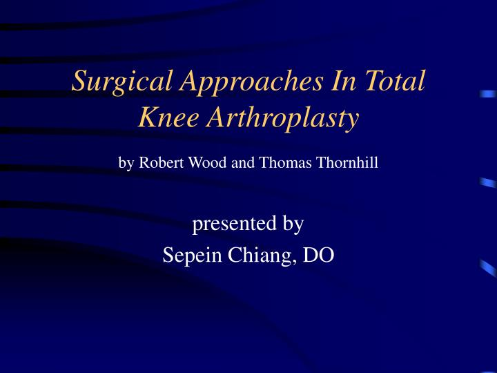 surgical approaches in total knee arthroplasty n.