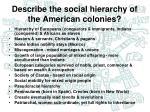 describe the social hierarchy of the american colonies