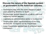 discuss the nature of the spanish system of government in the american colonies