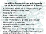 how did the discovery of gold and diamonds change the economic organization of brazil