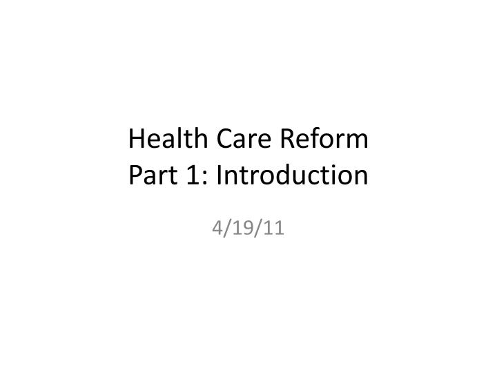 health care reform part 1 introduction n.