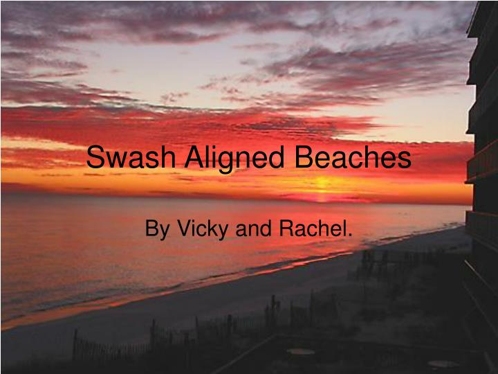 swash aligned beaches n.