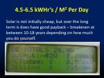 4 5 6 5 kwhr s m 2 per day