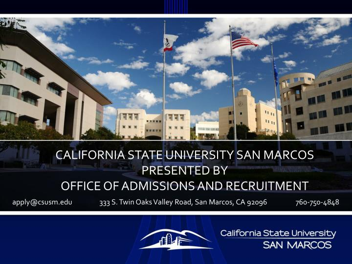 california state university san marcos presented by office of admissions and recruitment n.